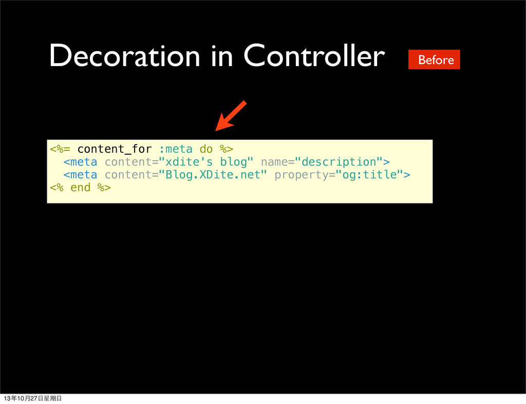 Decoration in Controller <%= content_for :meta ...