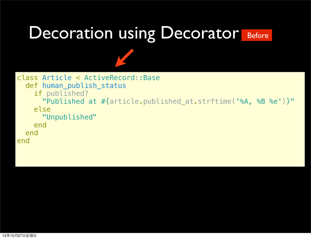 Decoration using Decorator class Article < Acti...
