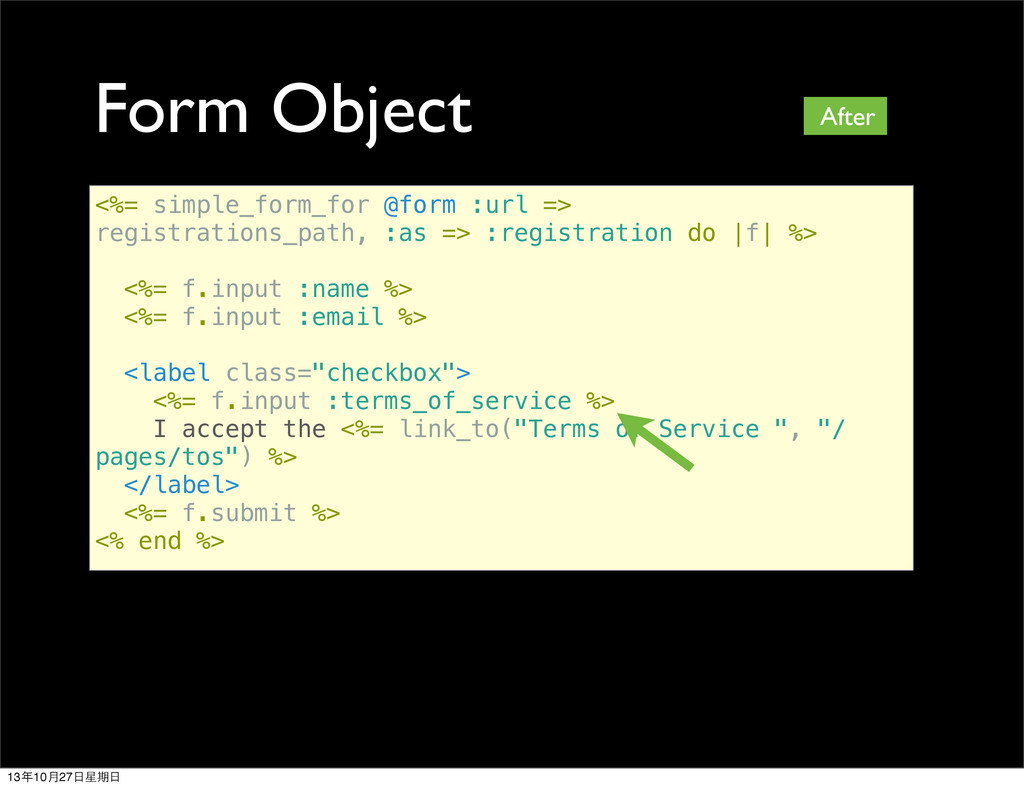Form Object <%= simple_form_for @form :url => r...