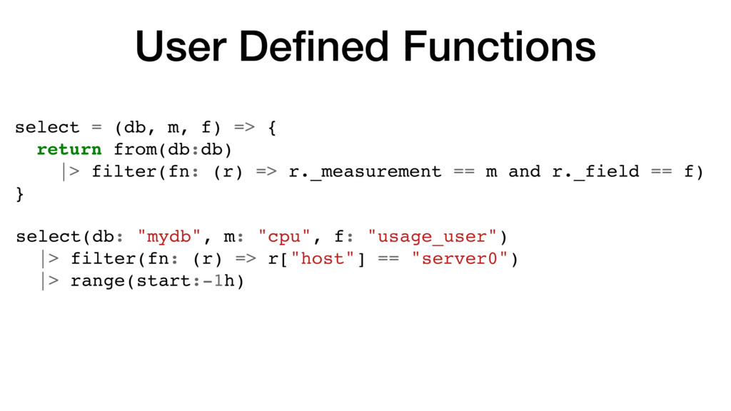User Defined Functions select = (db, m, f) => { ...