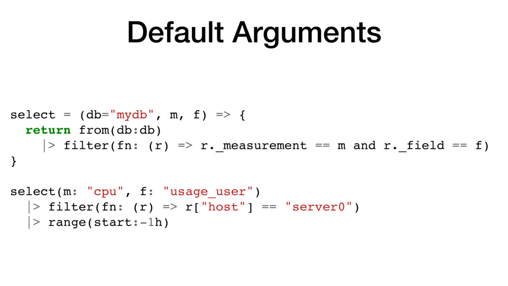 "Default Arguments select = (db=""mydb"", m, f) =>..."