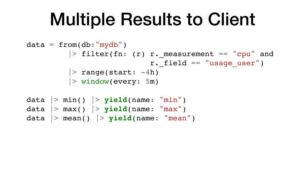 """Multiple Results to Client data = from(db:""""mydb..."""