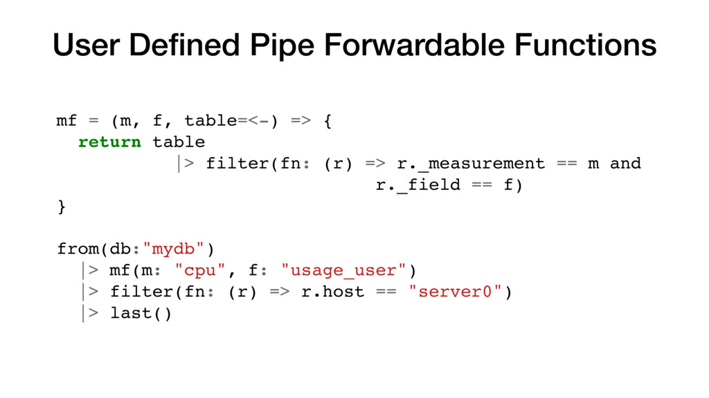 User Defined Pipe Forwardable Functions mf = (m,...