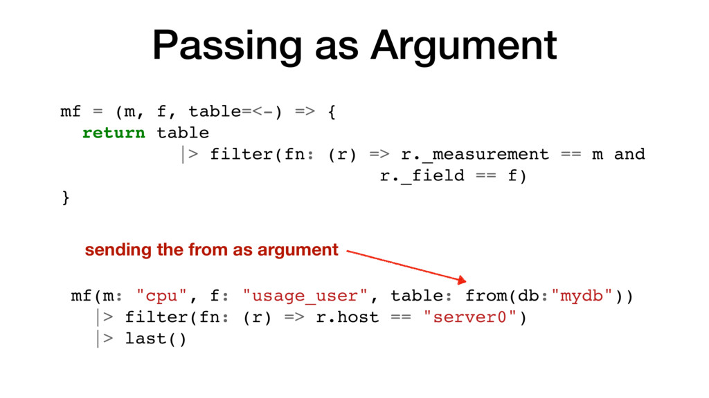 Passing as Argument mf = (m, f, table=<-) => { ...