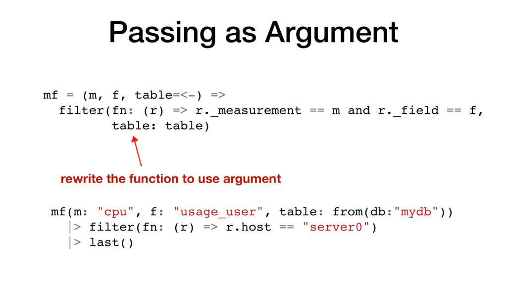 Passing as Argument mf = (m, f, table=<-) => fi...