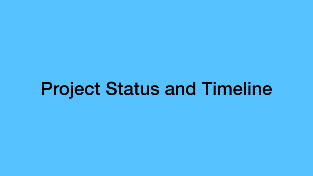 Project Status and Timeline