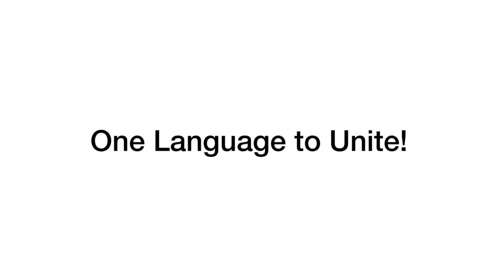 One Language to Unite!