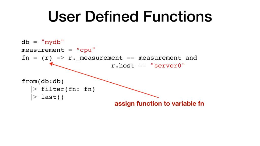 "User Defined Functions db = ""mydb"" measurement =..."