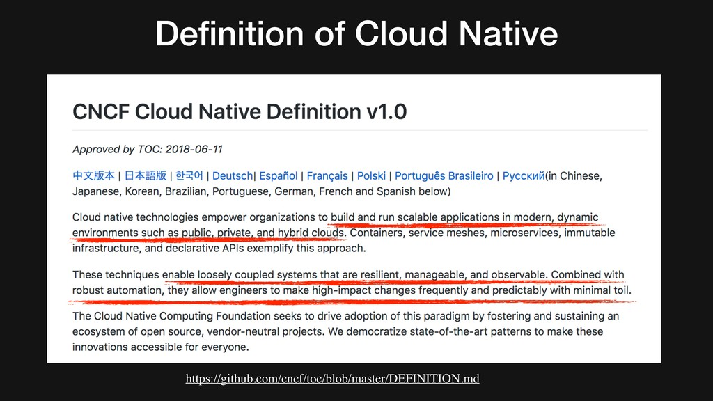 Definition of Cloud Native https://github.com/cn...
