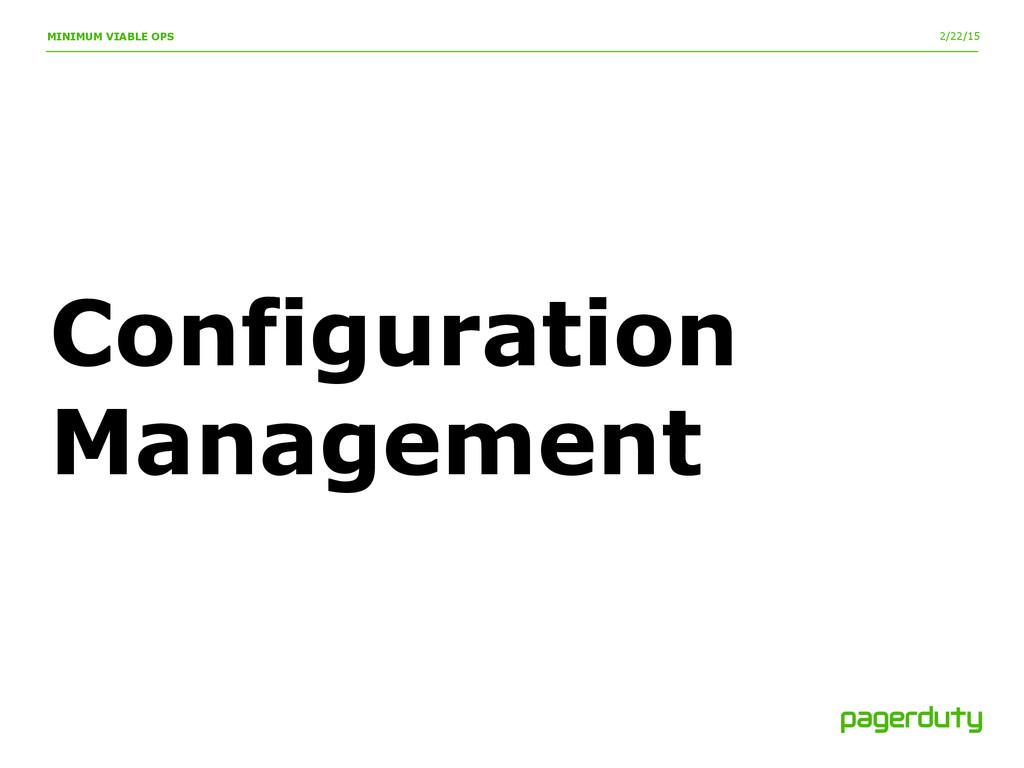 2/22/15 MINIMUM VIABLE OPS Configuration Manage...