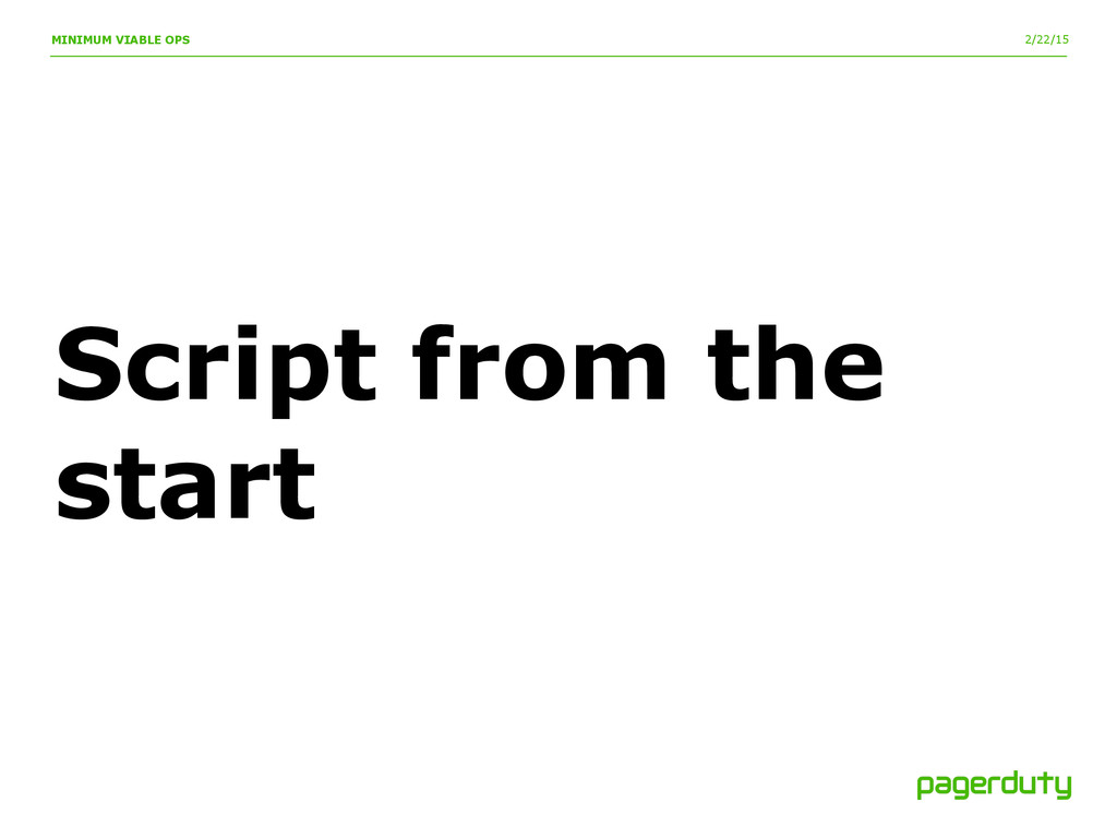2/22/15 MINIMUM VIABLE OPS Script from the start