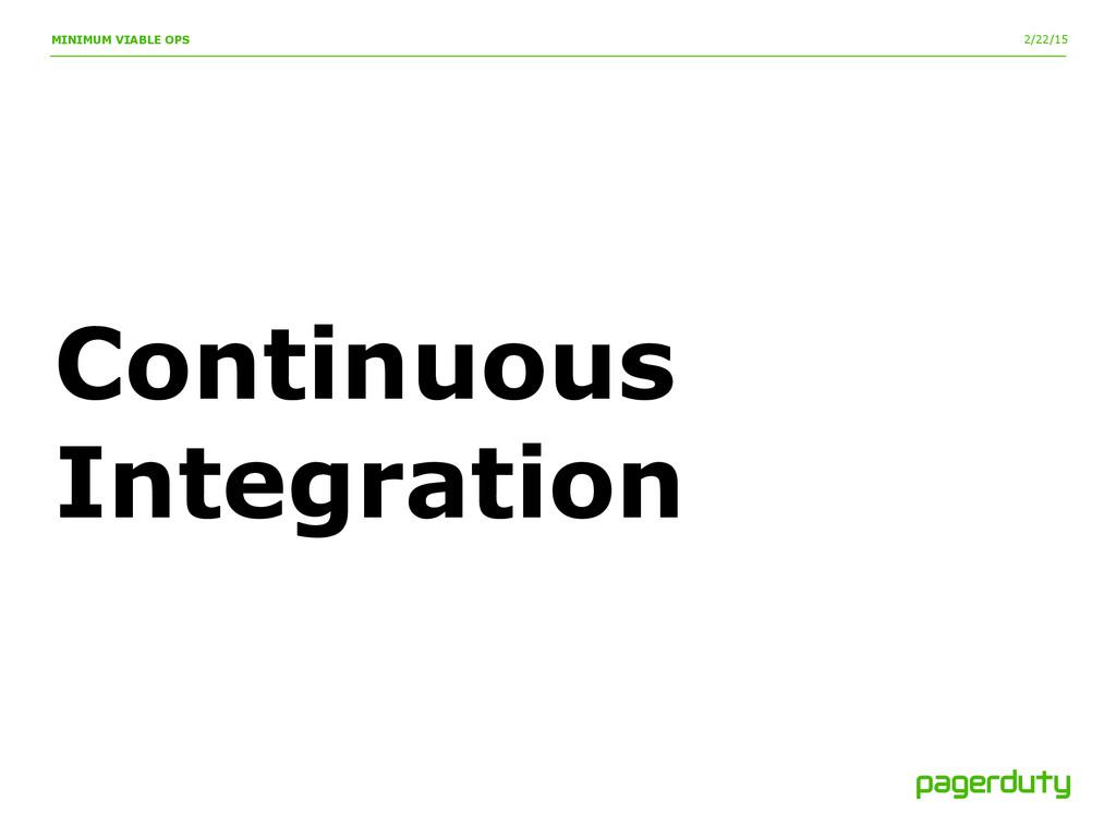2/22/15 MINIMUM VIABLE OPS Continuous Integrati...