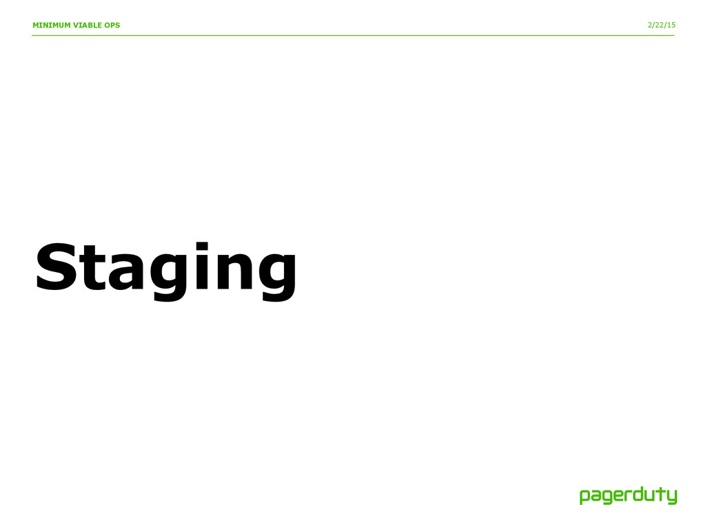 2/22/15 MINIMUM VIABLE OPS Staging