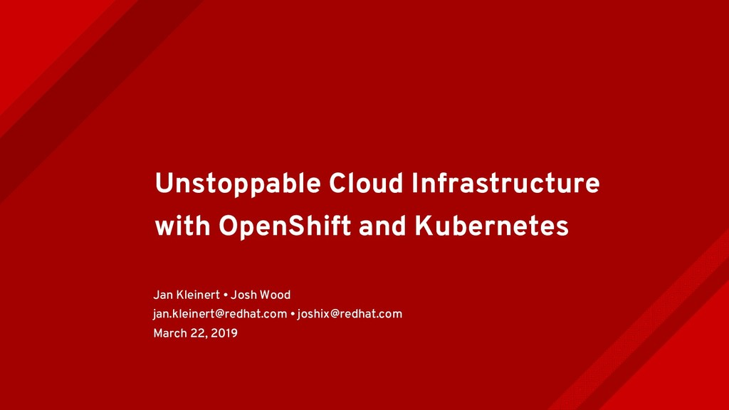 Unstoppable Cloud Infrastructure with OpenShift...