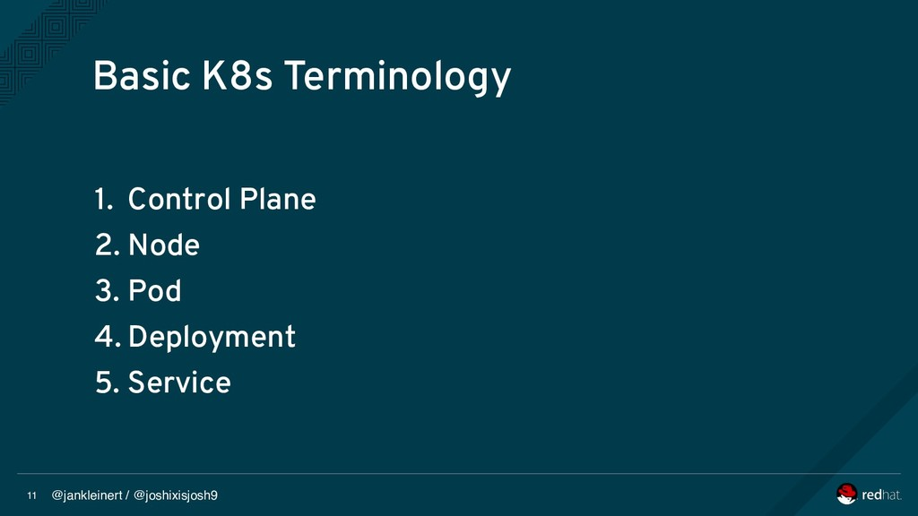 @jankleinert / @joshixisjosh9 11 Basic K8s Term...