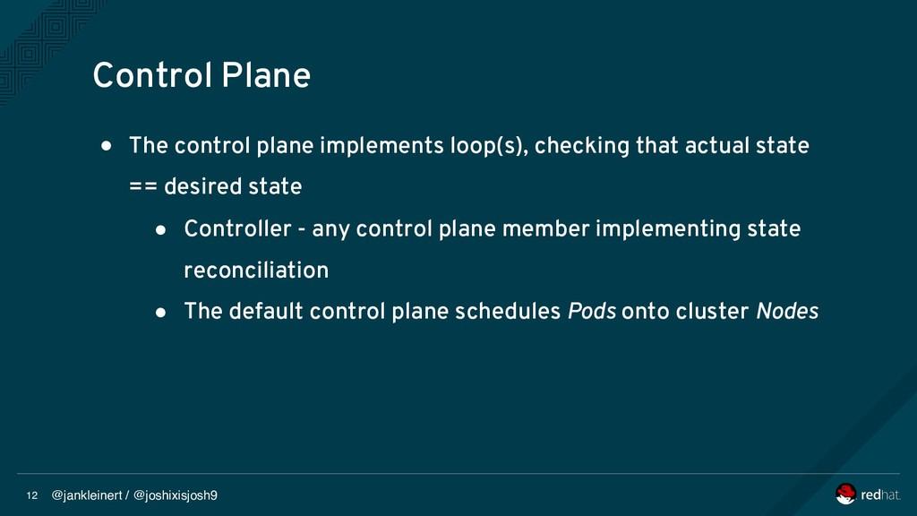 @jankleinert / @joshixisjosh9 12 Control Plane ...