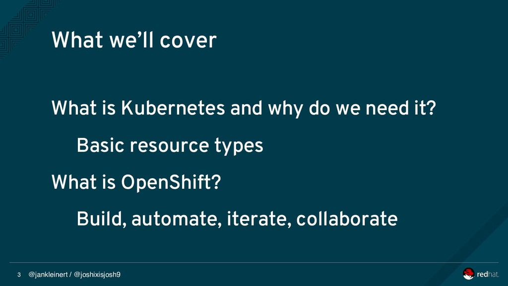 @jankleinert / @joshixisjosh9 3 What is Kuberne...