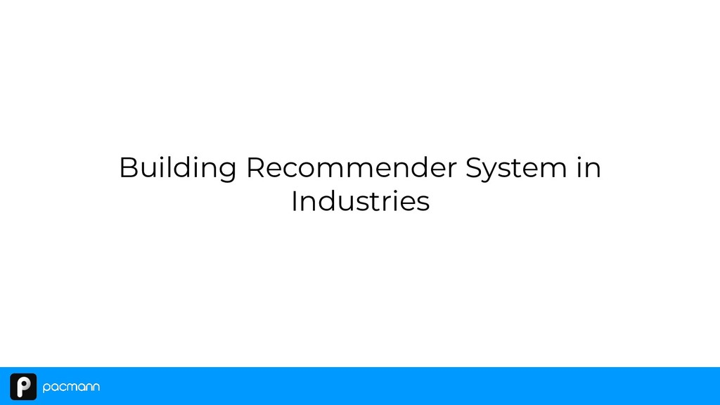 Building Recommender System in Industries