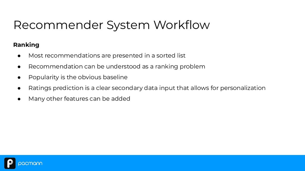 Recommender System Workflow Ranking ● Most recom...