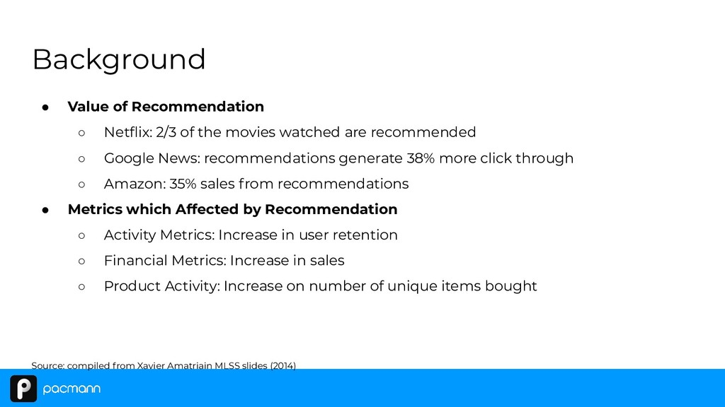 ● Value of Recommendation ○ Netflix: 2/3 of the ...