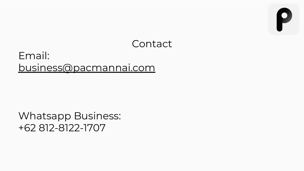 Contact Email: business@pacmannai.com Whatsapp ...