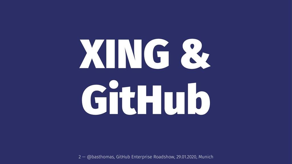 XING & GitHub 2 — @basthomas, GitHub Enterprise...