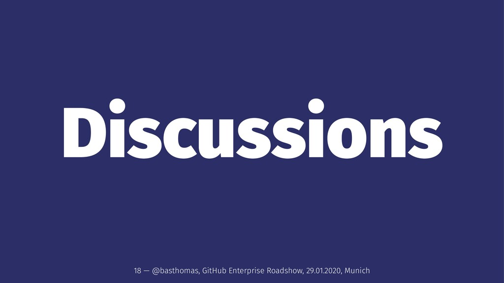 Discussions 18 — @basthomas, GitHub Enterprise ...