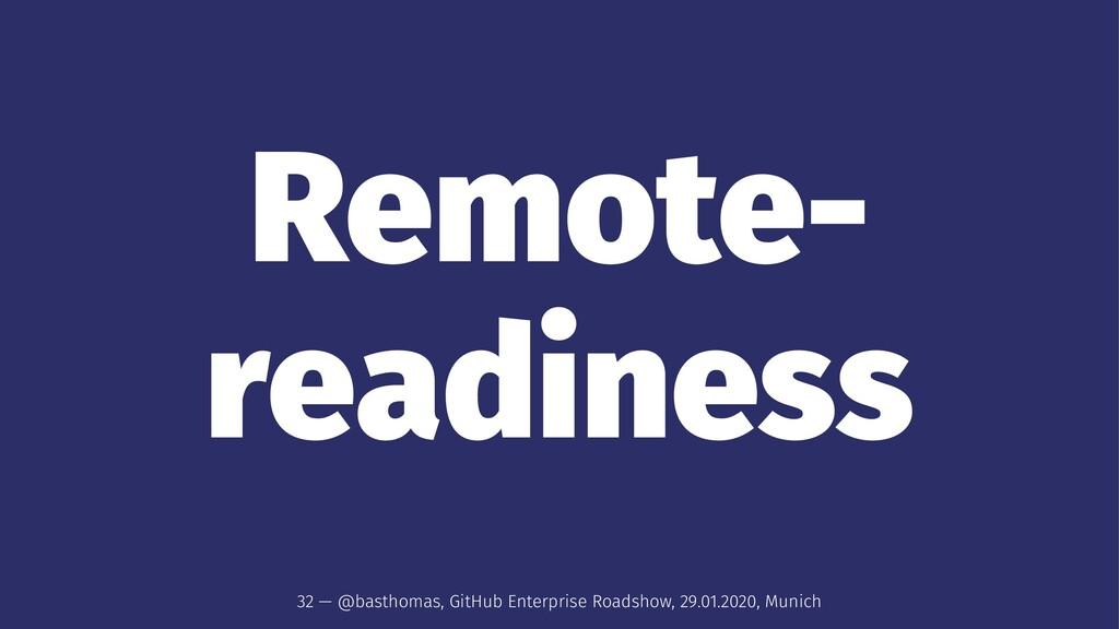 Remote- readiness 32 — @basthomas, GitHub Enter...