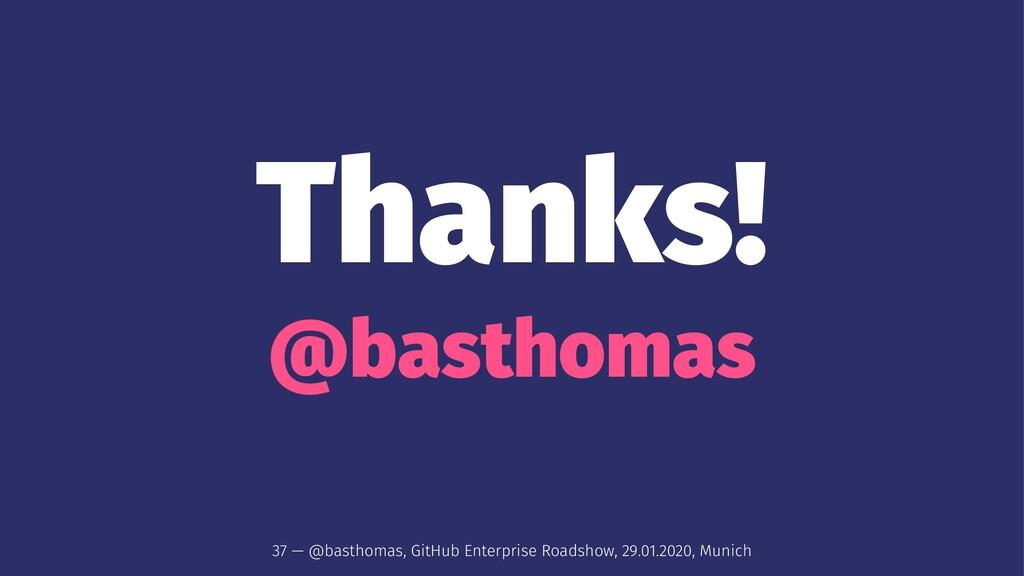 Thanks! @basthomas 37 — @basthomas, GitHub Ente...