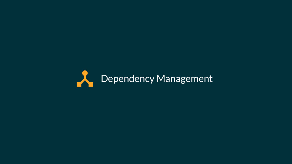 Dependency Management ""