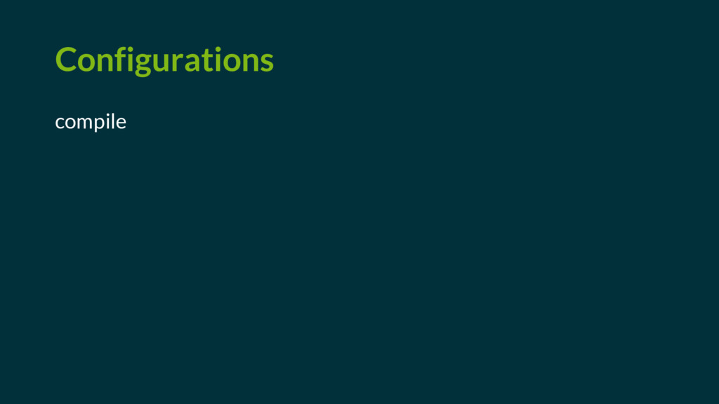 Configurations compile