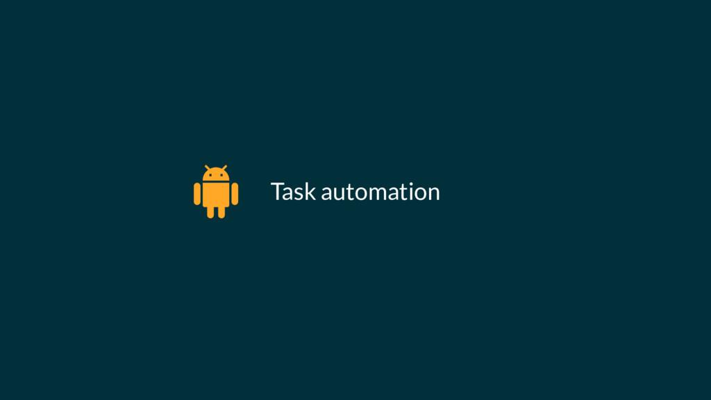 Task automation %