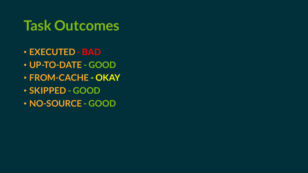 Task Outcomes • EXECUTED - BAD • UP-TO-DATE - G...
