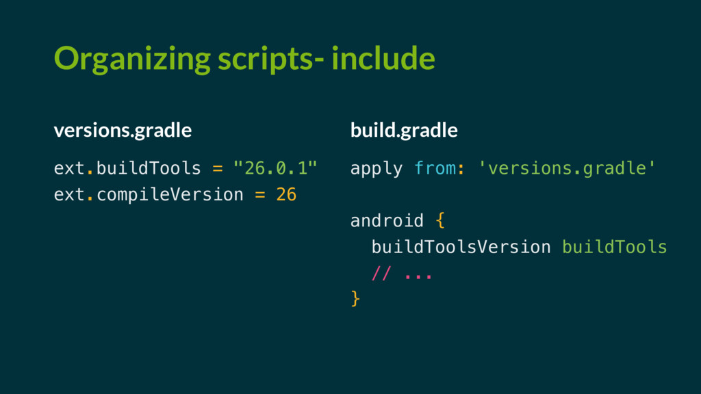 Organizing scripts- include versions.gradle ext...