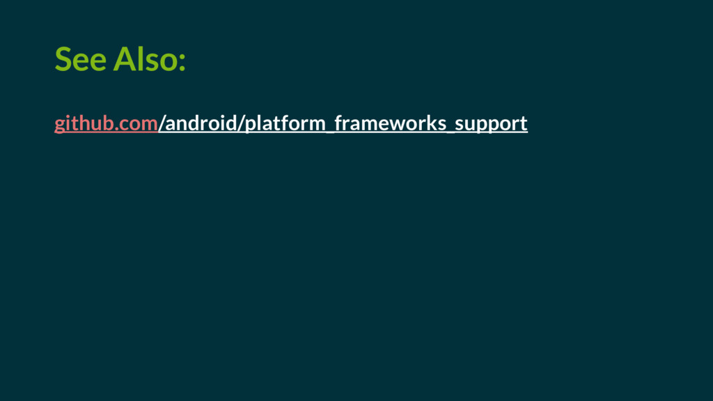 See Also: github.com/android/platform_framework...