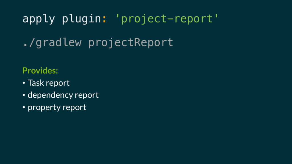 apply plugin: 'project-report' ./gradlew projec...