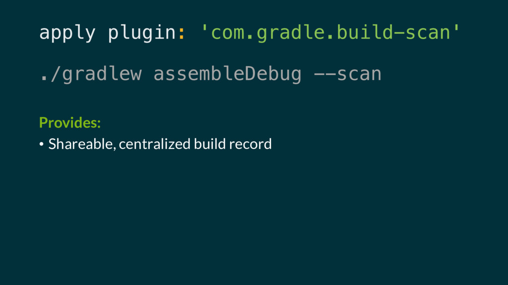 apply plugin: 'com.gradle.build-scan' ./gradlew...