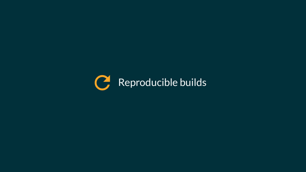 Reproducible builds !