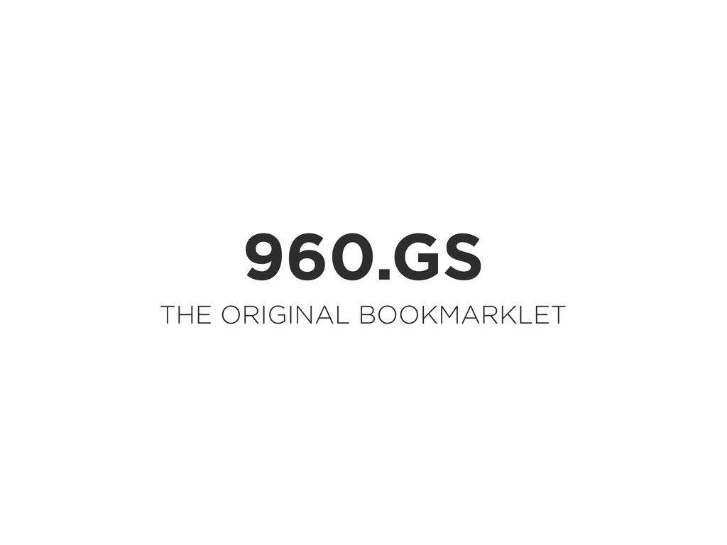 960.GS THE ORIGINAL BOOKMARKLET