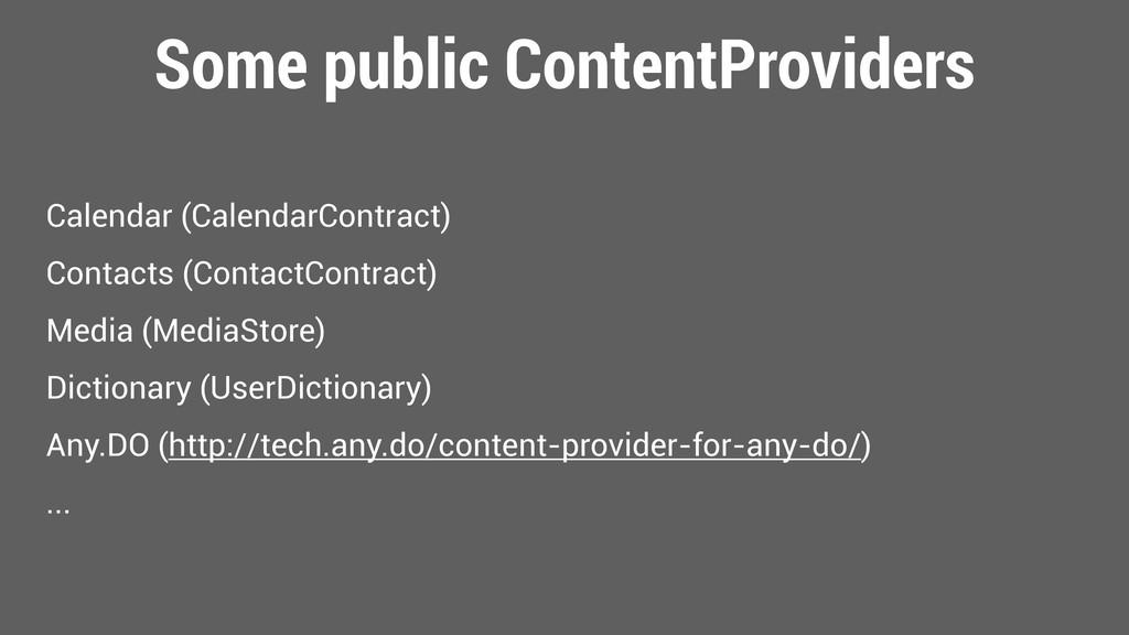 Some public ContentProviders Calendar (Calendar...