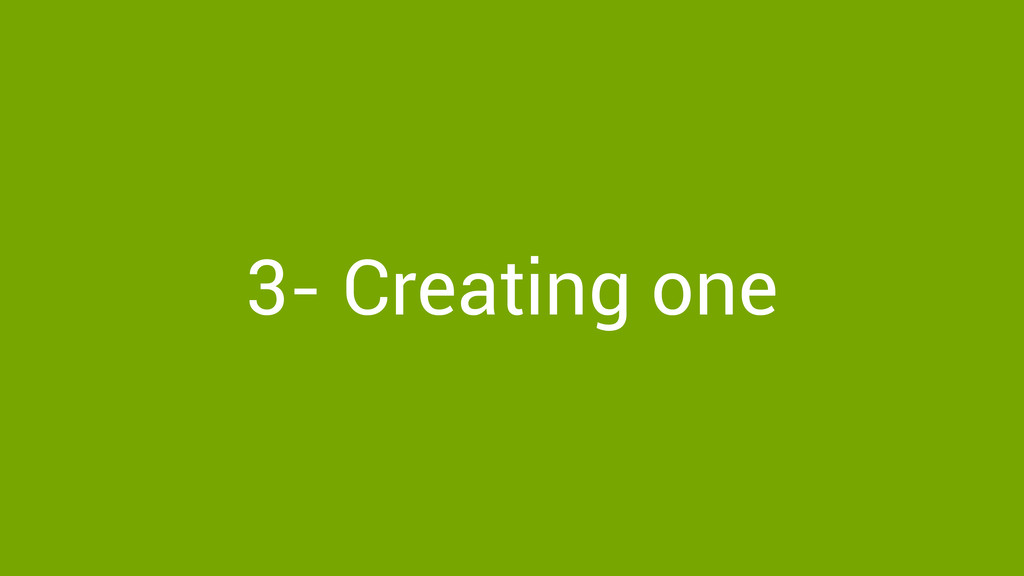 3- Creating one