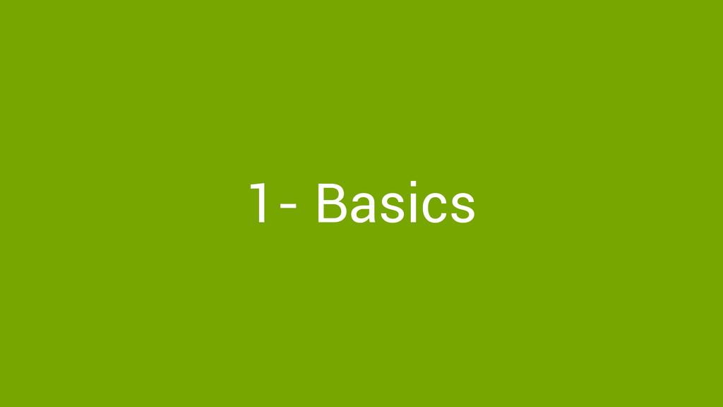 1- Basics