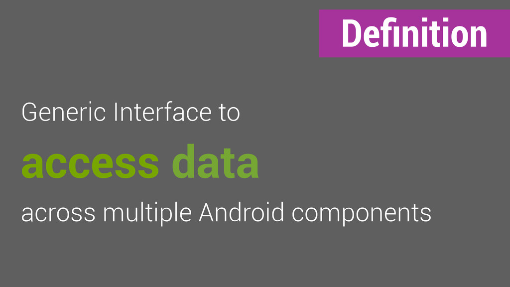 Definition Generic Interface to access data acro...