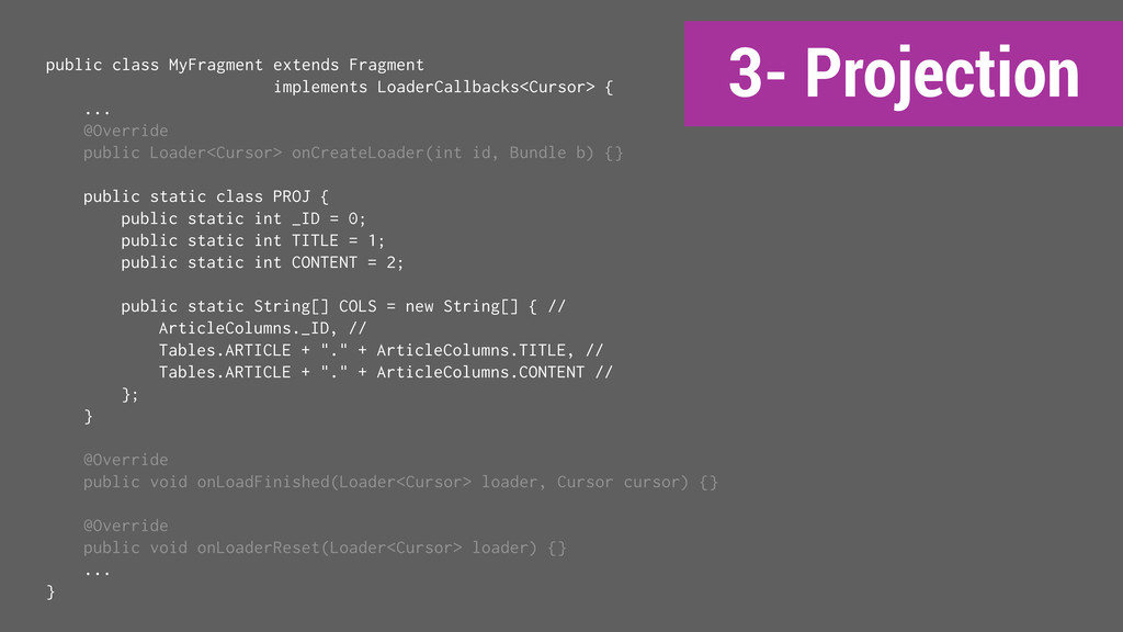 3- Projection public class MyFragment extends F...