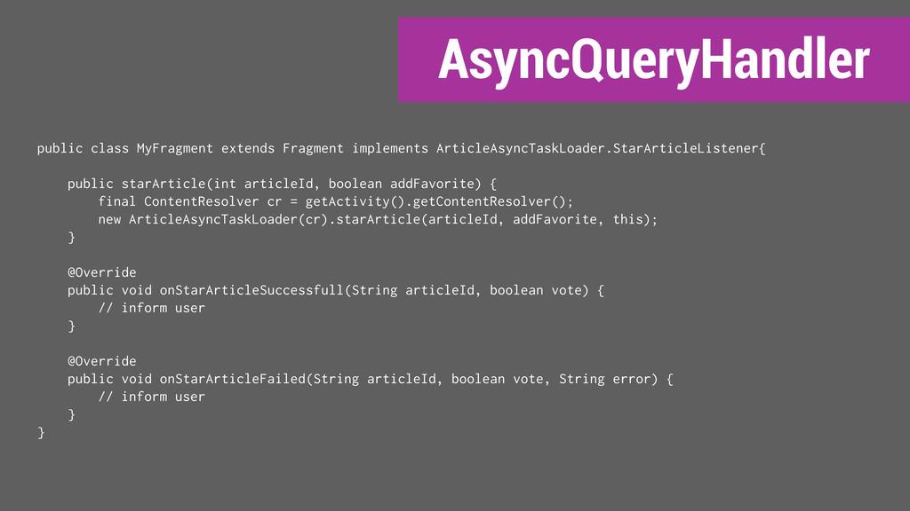 AsyncQueryHandler public class MyFragment exten...