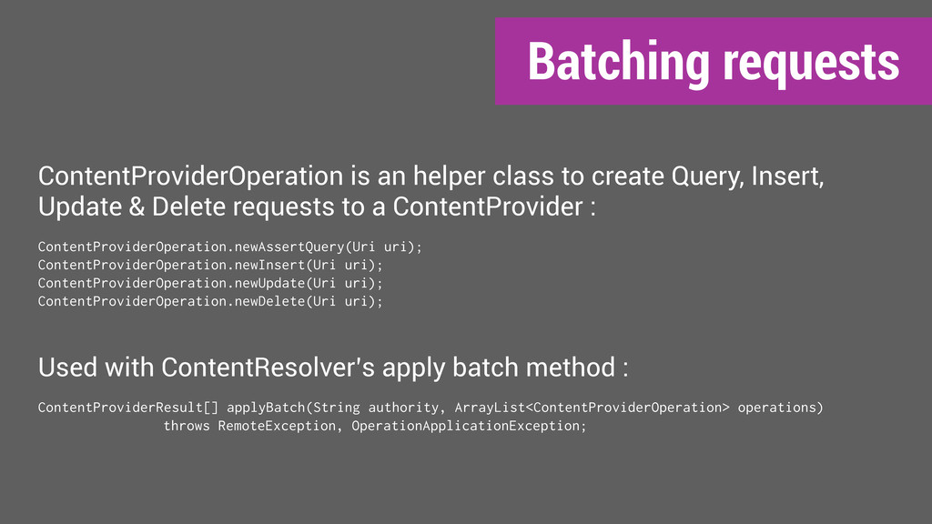 Batching requests ContentProviderOperation is a...