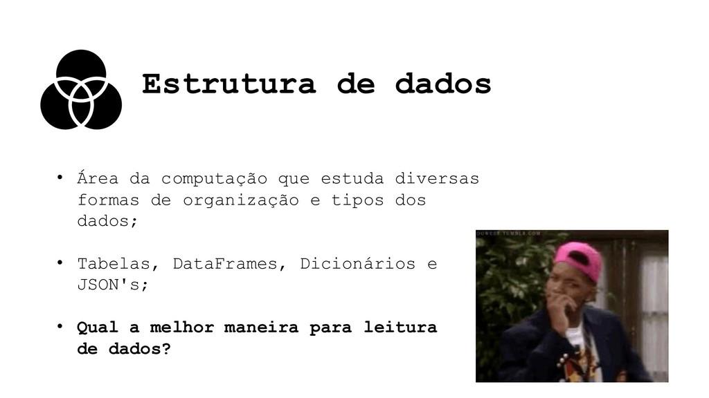 Estrutura de dados • Área da computação que est...