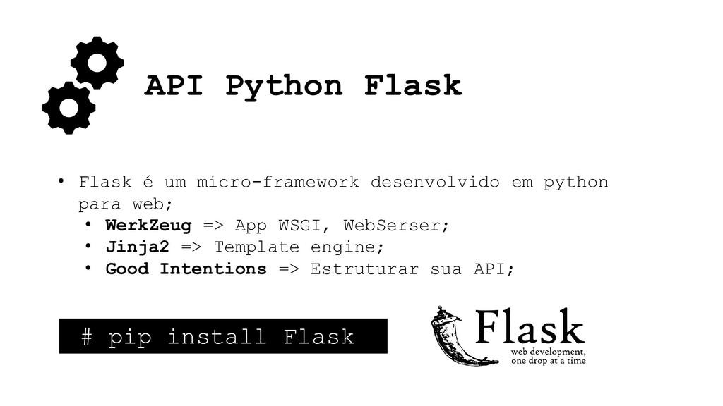 API Python Flask • Flask é um micro-framework d...