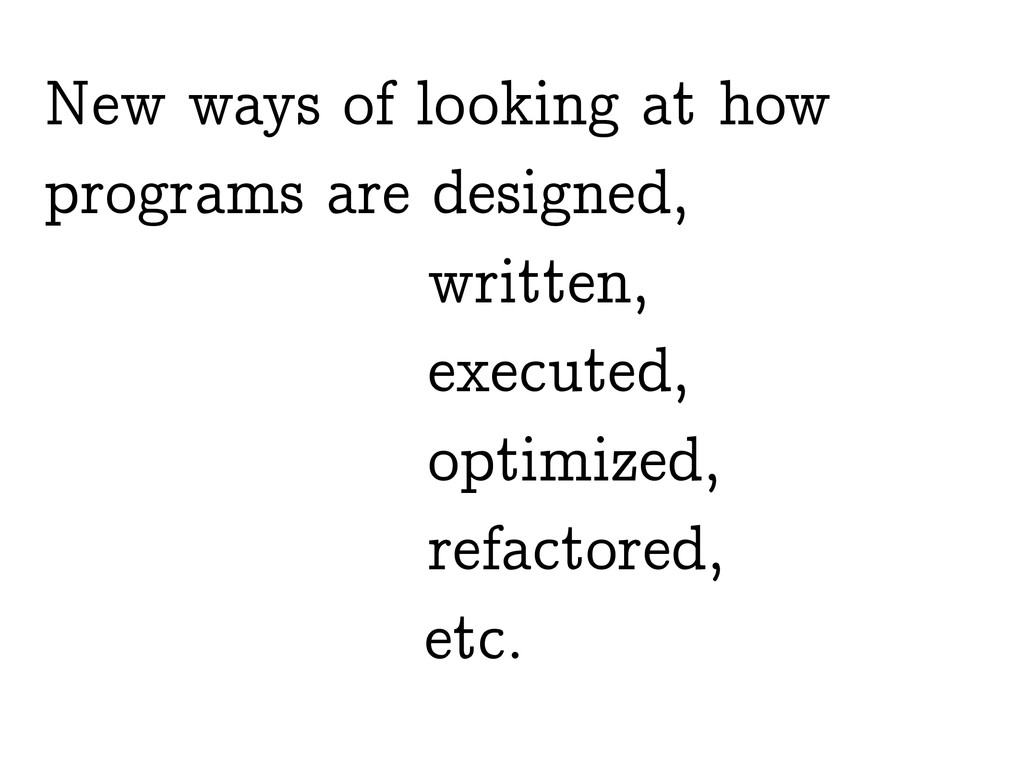 New ways of looking at how programs are designe...
