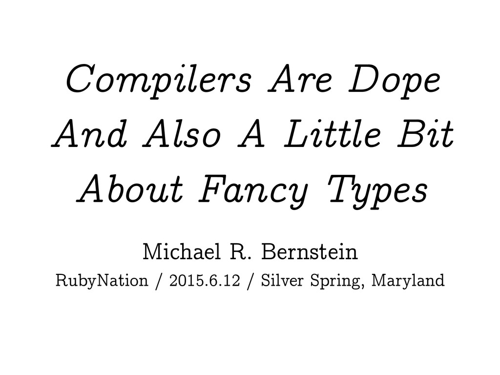 Compilers Are Dope And Also A Little Bit About ...
